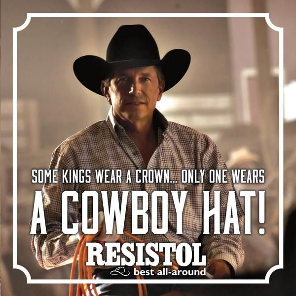My king wears a cowboy hat...George Strait