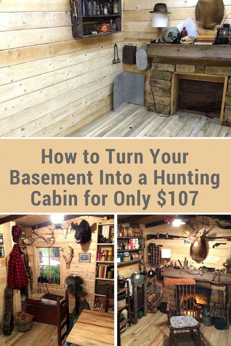 How To Turn Your Basement Into A Hunting Cabin For Only 107 Ever Wish You Had Your Own Cabin Well A Bas Hunting Cabin Man Cave Design Basement Renovations