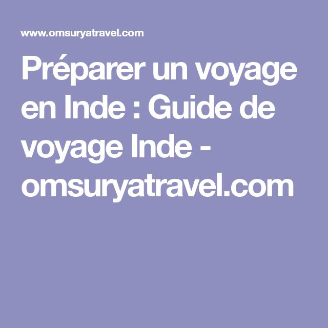 Préparer un voyage en Inde : Guide de voyage Inde - omsuryatravel.com