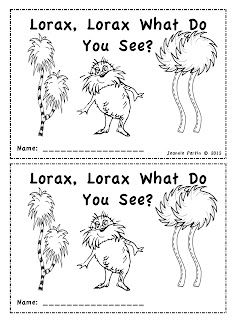 Lorax, Lorax What Do You See?  Good book for Dr. Seuss week, Earth Day, or labeling outdoor/nature items.