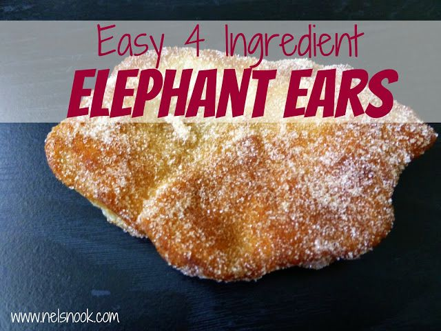 Easy Elephant Ears      1 tube Pillsbury Grands Flaky Layer Original Biscuits,     Cinnamon Sugar Mixture - I always keep a container in the cupboard so I don't have an exact recipe – this really depends on you so mix a little sugar and cinnamon together until you like it) – you will need about a cup, Oil for frying