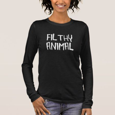 Filthy Animal White Long Sleeve T-Shirt - tap, personalize, buy right now!