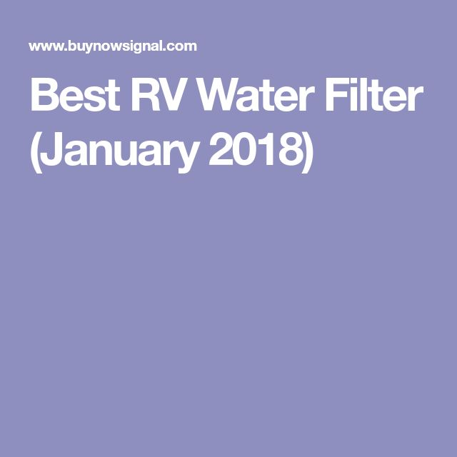 Best RV Water Filter (January 2018)