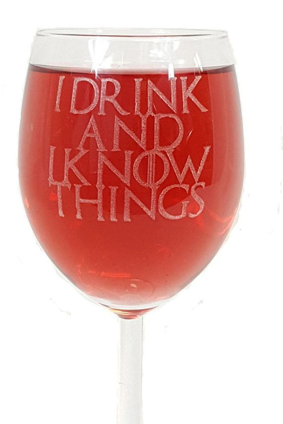 I Drink and I Know Things  Game of Thrones by DerwentLaserCrafts