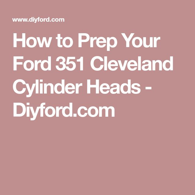 How to Prep Your Ford 351 Cleveland Cylinder Heads - Diyford.com