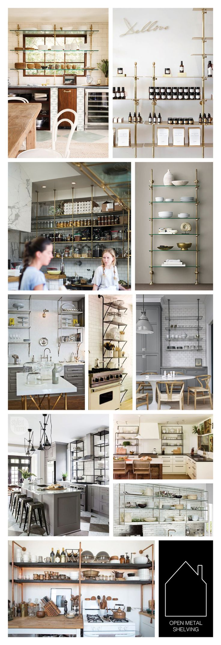 from top left - Hawaiian vacation home designed by Michelle R. Smith via DOMAINE - retail brass shelving via source unknown - commercial brass shelving via DISC JOURNAL - 1930s French Bistro Shelving via Restoration Hardware- LA home of Gwyneth Paltrow via Popsugar - full height iron shelving via COCO COZY - home of Susan Greenleaf via Lonny- industrial kitchen design by Ingrid Oomen via Style At Home - home of Lauren Liess - 2012 Kitchen of the Year via House Beautiful - DIY copper…