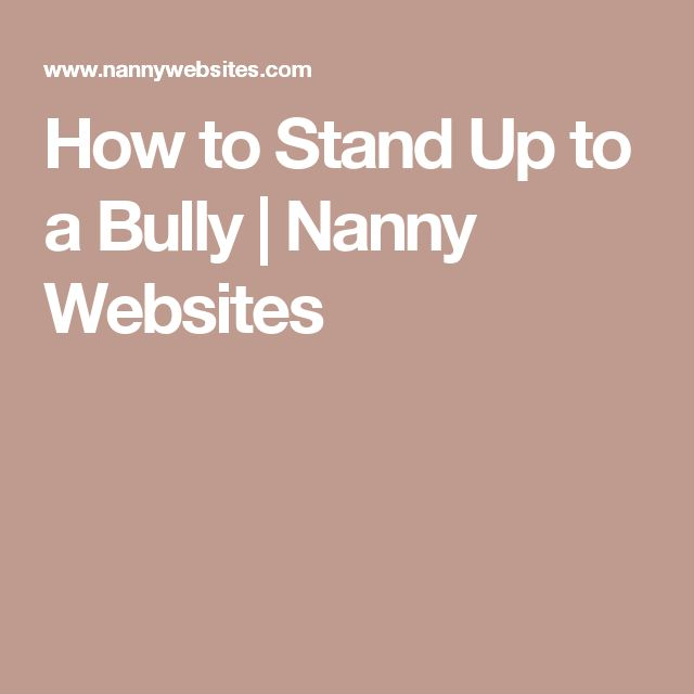 How to Stand Up to a Bully | Nanny Websites