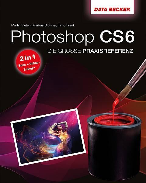 """Buchrezension """"Photoshop CS6 - Die große Praxisreferenz"""""""