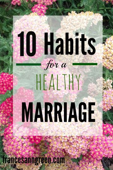 Ten habits for a healthy marriage - Here's a list of 10 habits that will strengthen your friendship and make a strong marriage