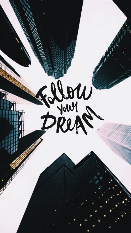 Follow Your Dream iPhone Wallpaper