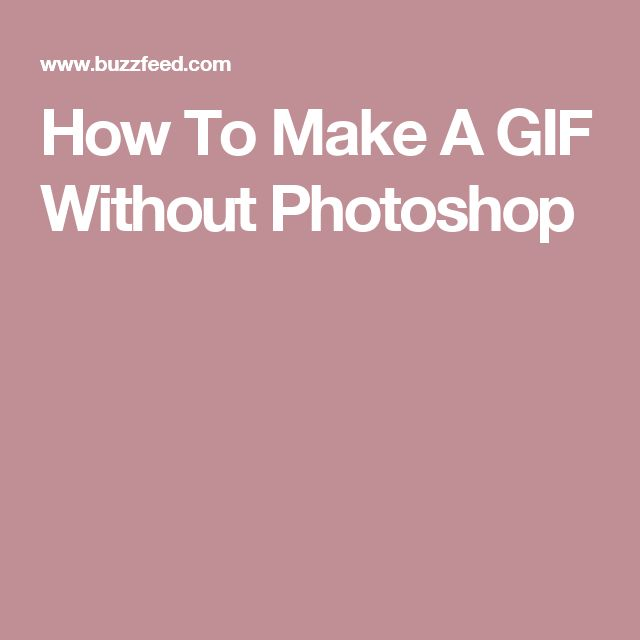 How To Make A GIF Without Photoshop