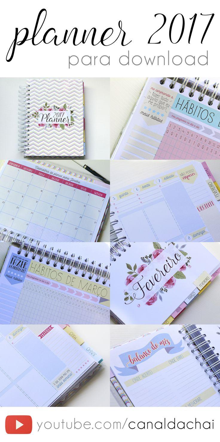 Planner 2017 completinho e gratuito pra você baixar e começar o ano organizando sua vida, seus objetivos e seu dia a dia!