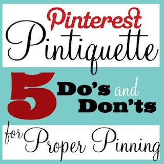 "Proper ""Pintiquette"" - 5 Tips Every Pinterest User Should Know via @Susan & Janice (5 Minutes For Mom)"