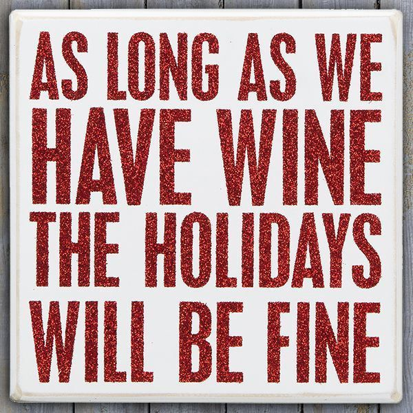 As long as we have #wine the holidays will be just fine. {wine glass writer}