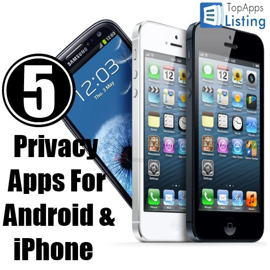 Top 5 Privacy Apps For Android And iPhone