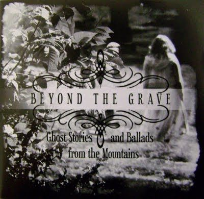 Appalachian History » Review: Beyond the Grave, Ghost Stories & Ballads from the Mountains