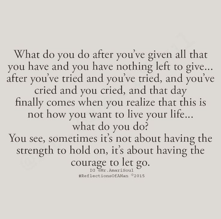 ... sometimes it's not about having the strength to hold on, it's about having the courage to let go.
