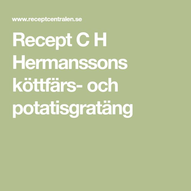 Recept C H Hermanssons köttfärs- och potatisgratäng