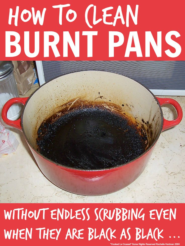 How to clean burnt pans without endless scrubbing even when they are black as black ...