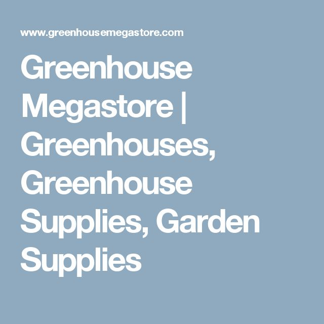 Greenhouse Megastore | Greenhouses, Greenhouse Supplies, Garden Supplies