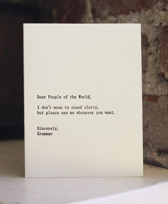 SerifsLetterpresses Cards, Quotes, So True, English Teachers, Funny Stuff, Greeting Cards, Letters, Dear People, Grammar