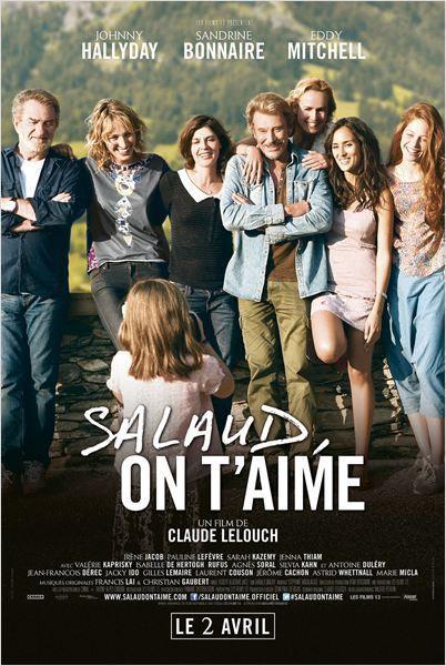 Nouvelle publication : Critique de SALAUD, ON T'AIME le nouveau film de CLAUDE LELOUCH