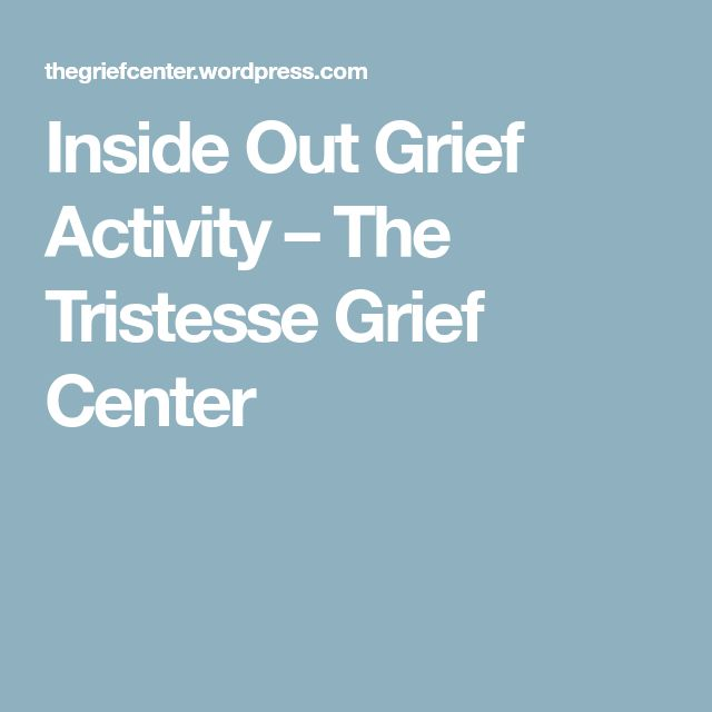 Inside Out Grief Activity – The Tristesse Grief Center
