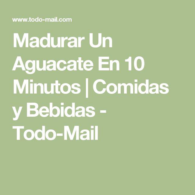 Madurar Un Aguacate En 10 Minutos | Comidas y Bebidas - Todo-Mail