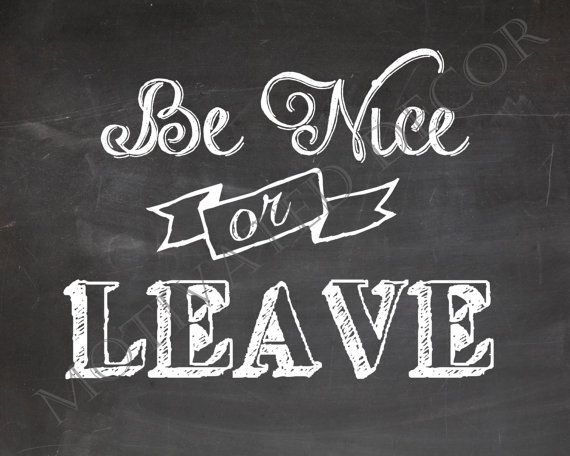 Be nice or Leave Digital chalk art quote by MotivatedDecor on Etsy, $3.00