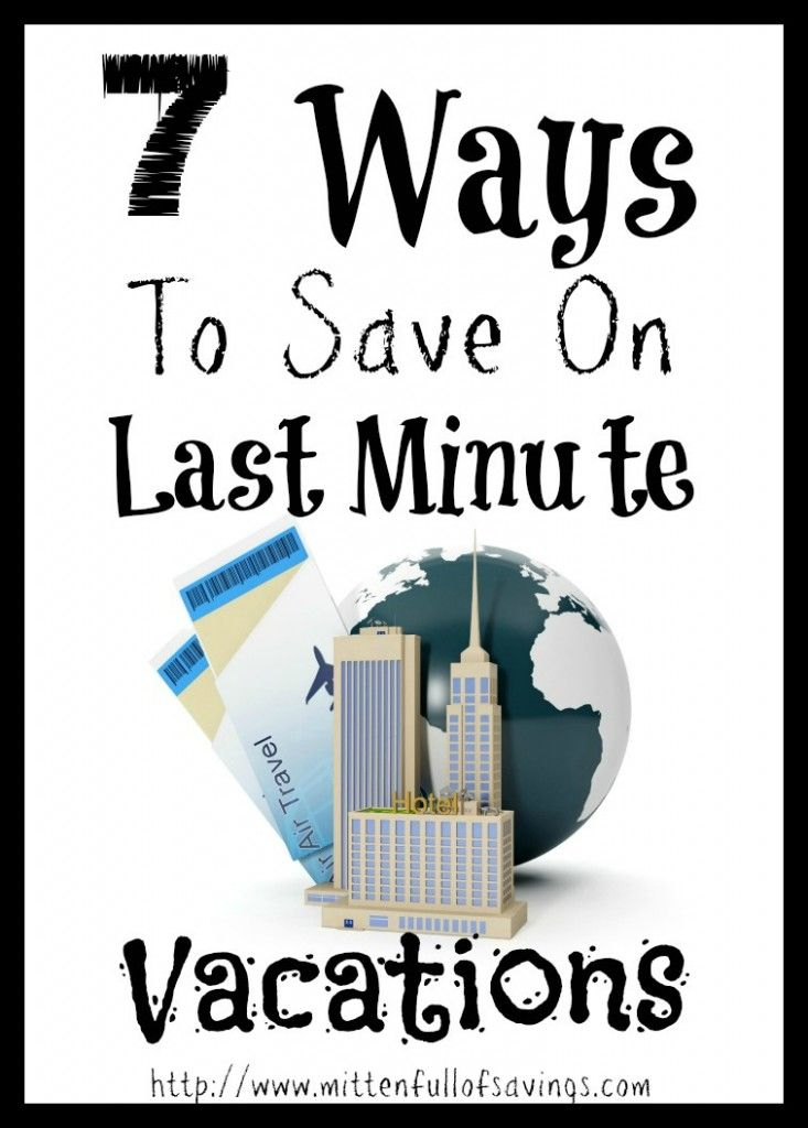 7 Ways To Save On Last Minute Vacations Great #travel tips
