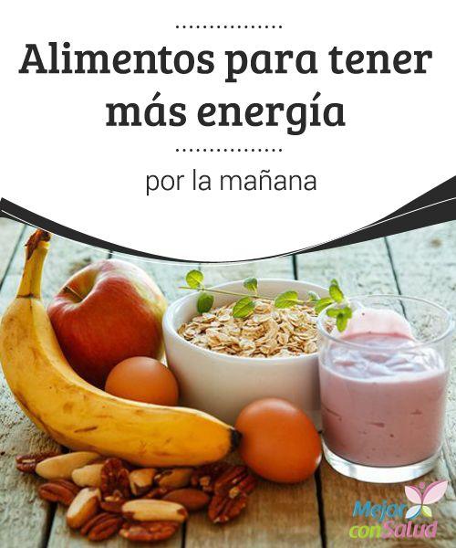 Alimentos para tener más energía por la #Mañana   Cuando nos levantamos necesitamos comer más. En este artículo te contamos cuáles son los limentos para tener más #Energía por la mañana. #HábitosSaludables