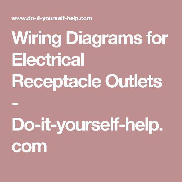299 best electrical images on pinterest electrical projects wiring diagrams for electrical receptacle outlets do it yourself help greentooth Choice Image