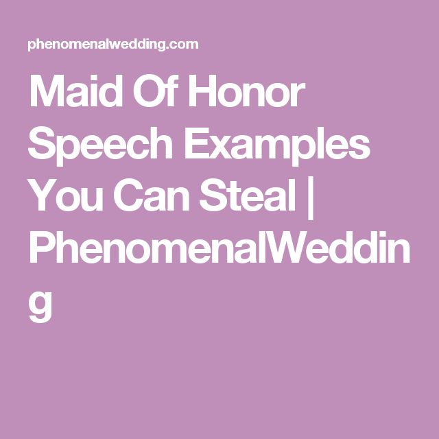 maid of honor speech examples you can steal phenomenalwedding maid of honor duties pinterest maid of honor speech maid of honor and bridesmaid
