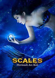 Watch Scales: Mermaids Are Real Full Movie Streaming