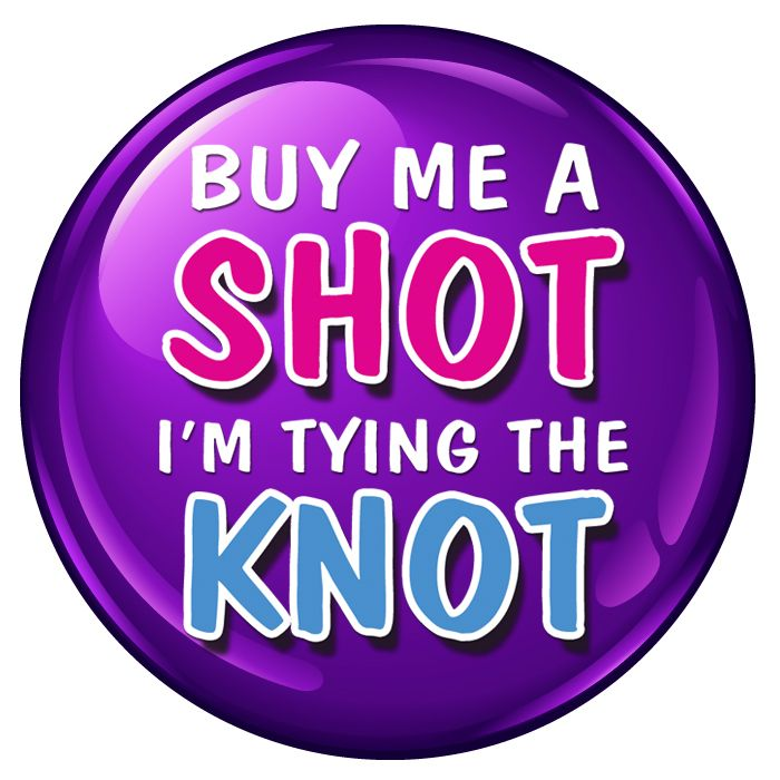 Buy Me a Shot I'm Tying The Knot Badge