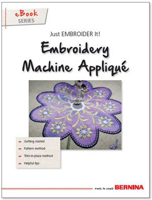 Learn the best tips and techniques for successful machine embroidery with this FREE downloadable eBook from BERNINA!