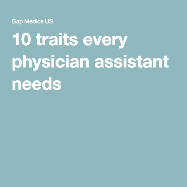 10 traits every physician assistant needs