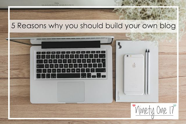 5 Reasons why you should build your own blog