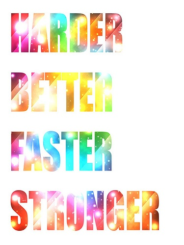 Harder, Better, Faster, Stronger,