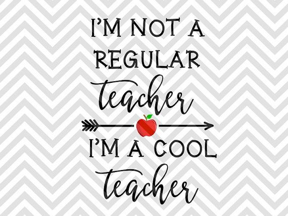 I'm Not a Regular Teacher I'm a Cool Teacher Back to School teacher gift teacher life SVG file - Cut File - Cricut projects - cricut ideas - cricut explore - silhouette cameo projects - Silhouette projects  by KristinAmandaDesigns