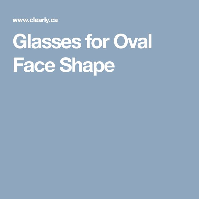 Glasses for Oval Face Shape