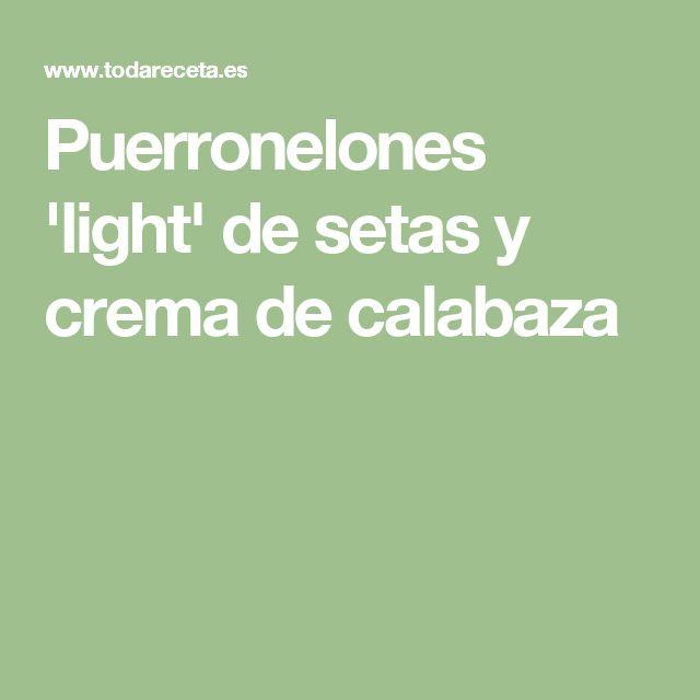 Puerronelones 'light' de setas y crema de calabaza