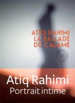 La Ballade du Calame - Atiq Rahimi