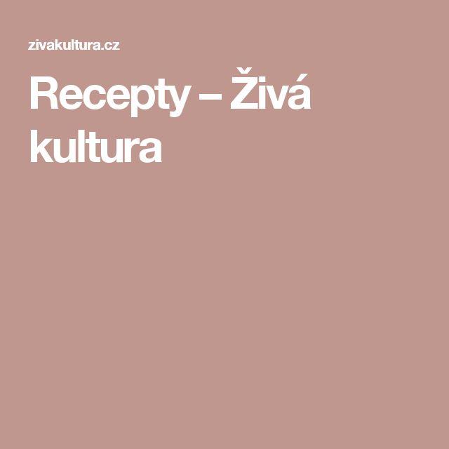 Recepty – Živá kultura