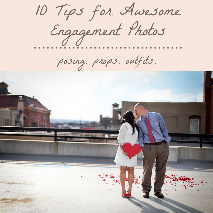 10 Tips for Awesome Engagement Photos: Posing. Props. Outfits