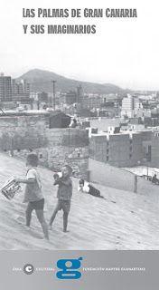 Noche y Día Gran Canaria: Conferencias - 27/06: Las Palmas de Gran Canaria y sus imaginarios.