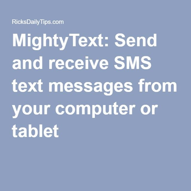 MightyText: Send and receive SMS text messages from your computer or tablet