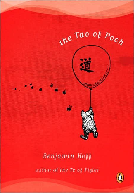 the tao of pooh by benjamin hoff.