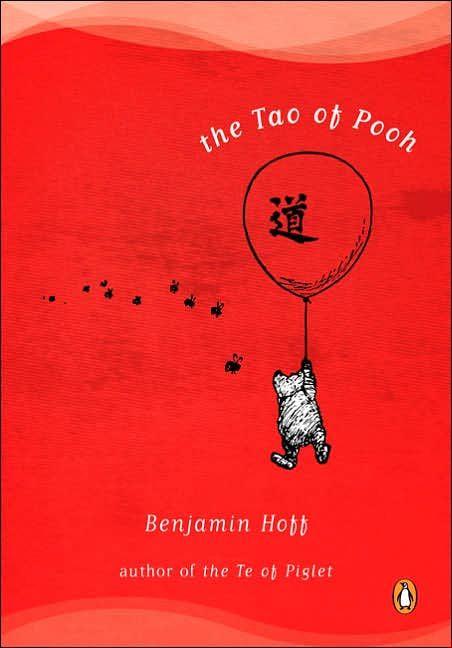 the tao of pooh by benjamin hoff.