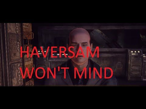 Fallout: New Vegas - Haversam won't mind .....
